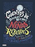 Cuentos de buenas noches para niñas rebeldes (versión española): 100 historias de mujeres extraordinarias