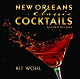 New Orleans Classic Cocktails (Classic Recipes)