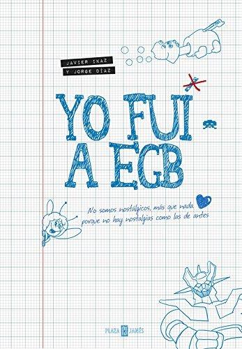 Yo-fu-a-EGB-I-went-to-EGB-Spanish-Edition-0