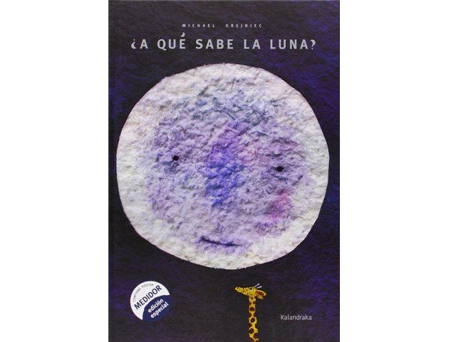 ¿A qué sabe la luna? - Libros para regalar a los pequeños de la casa